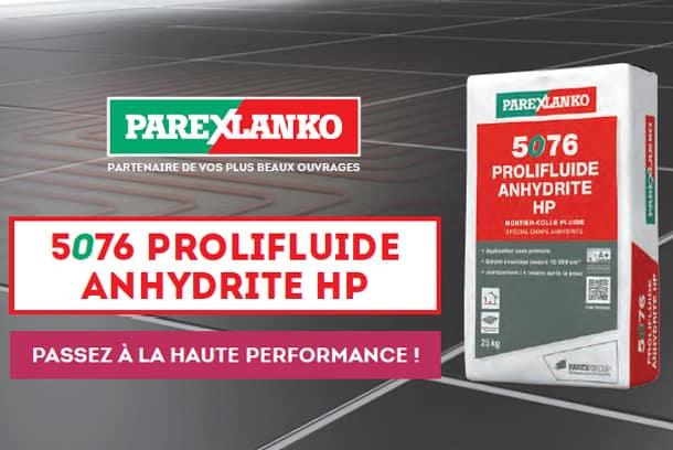 Nouveau mortier-colle fluide Parexlanko 5076 PROLIFLUIDE ANHYDRITE HP